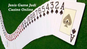 Jenis Game Judi Casino Online
