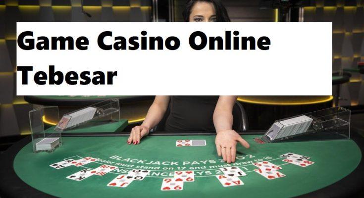 Game Casino Online Tebesar
