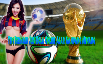 Tips Bermain Judi Bola Online Agar Gampang Menang